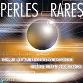 Play & Download Perles rares (Inclus les tubes de Sylvie Davidson et Béatrice Civaton) by Various Artists | Napster