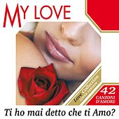 Play & Download My Love: Ti Ho Mai Detto Che Ti Amo? by Various Artists | Napster