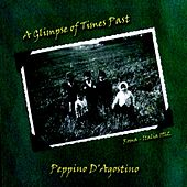 Play & Download A Glimpse of Times Past by Peppino D'Agostino | Napster