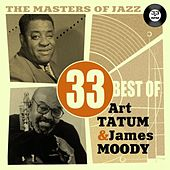 Play & Download The Masters of Jazz: 33 Best of Art Tatum & James Moody by Various Artists | Napster