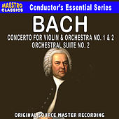 Play & Download Bach: Violin Concerto No. 1 & 2, Orchestral Suite No. 2 by Various Artists | Napster