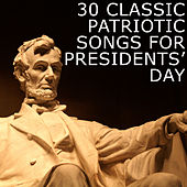 30 Classic Patriotic Songs for Presidents' Day by American Music Experts