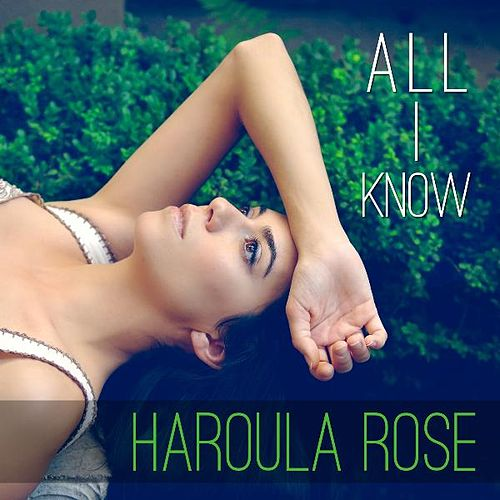 Play & Download All I Know - Single by Haroula Rose | Napster