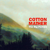 Play & Download The Big Picture by Cotton Mather | Napster