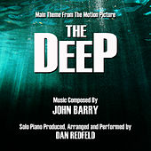 Play & Download The Deep - Main Theme for Solo Piano (John Barry) by Dan Redfeld | Napster