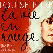Play & Download La Vie En Rouge / The Piaf Sessions by Louise Pitre | Napster