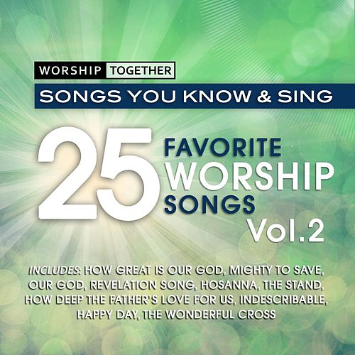 Worship Together: 25 Favorite Worship Songs Vol. 2 by Worship Together