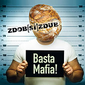 Basta Mafia! by Zdob Si Zdub