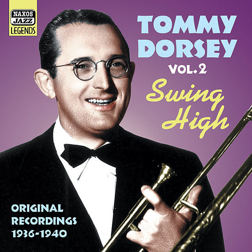 Play & Download Dorsey, Tommy: Swing High (1936-1940) by Tommy Dorsey | Napster