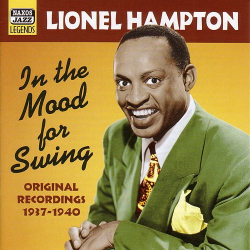 Hampton, Lionel: In The Mood For Swing (1937-1940) by Lionel Hampton