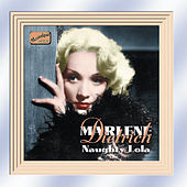 Play & Download Dietrich, Marlene: Naughty Lola (1928-1941) by Marlene Dietrich | Napster