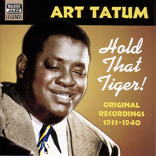 Tatum, Art: Hold That Tiger! (1933-1940) by Art Tatum