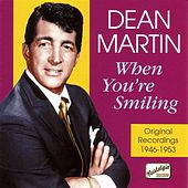Play & Download Martin, Dean: When You'Re Smiling (1946-1953) by Various Artists | Napster