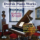 Dvorák: Piano Works Played on Dvorák's Own Bösendorfer Piano (Vol. II) by Radoslav Kvapil