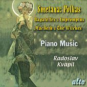 Play & Download SMETANA: Polkas, Bagatelles & Impromptus by Radoslav Kvapil | Napster