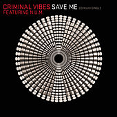 Save Me by Criminal Vibes