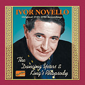 Novello, Ivor: The Dancing Years / King's Rhapsody (1939-1950) by Various Artists