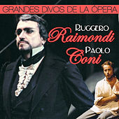 Play & Download Grandes Divos de la Opera. Paolo Coni y Ruggero Raimondi by Various Artists | Napster
