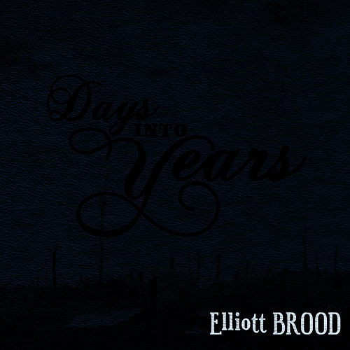 Play & Download Days Into Years by Elliott Brood | Napster