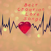 Play & Download Best Croatian Love Songs by Various Artists | Napster
