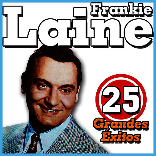 Canciones Inolvidables del Sr.Ritmo. Frankie Laine by Frankie Laine