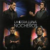 Play & Download La Otra Luna (Vivo) by Los Nocheros | Napster