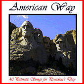 Play & Download American Way: 40 Patriotic Songs for President's Day by American Music Experts | Napster