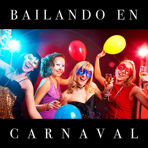 Play & Download Bailando en Carnaval by Various Artists | Napster