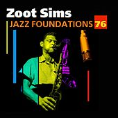 Play & Download Jazz Foundations, Vol. 76 (Zoot Sims) by Zoot Sims | Napster