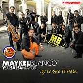 Play & Download Soy Lo Que Te Hala by Maykel Blanco Y Su Salsa Mayor | Napster