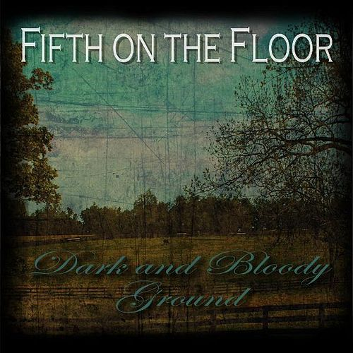 Play & Download Dark and Bloody Ground by Fifth on the Floor | Napster