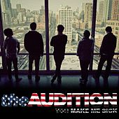 Play & Download You Make Me Sick - Single by The Audition | Napster