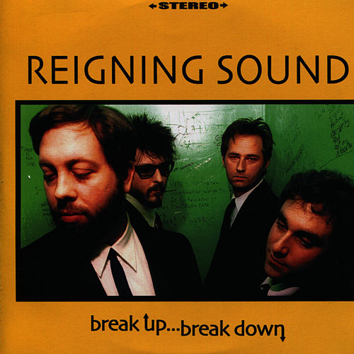 Play & Download Break Up Break Down by Reigning Sound | Napster