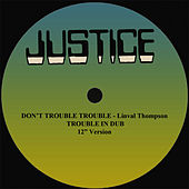 Don't Trouble Trouble and Dub 12