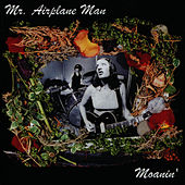 Play & Download Moanin' by Mr. Airplane Man | Napster