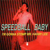 Play & Download I'm Gonna Stomp Mr. Harry Lee by Speedball Baby | Napster