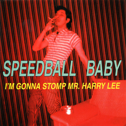 I'm Gonna Stomp Mr. Harry Lee by Speedball Baby