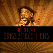 Play & Download John Holt Sings Studio 1 Hits by John Holt   Napster