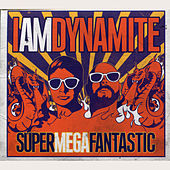 Play & Download Supermegafantastic by I Am Dynamite | Napster