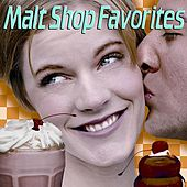Play & Download Malt Shop Favorites by Various Artists | Napster