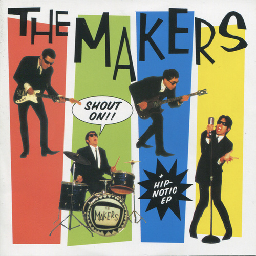 Play & Download Shout On! / Hip-Notic EP by The Makers | Napster