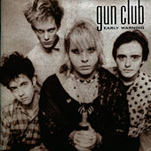 Play & Download Early Warning by The Gun Club | Napster
