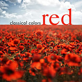 Play & Download Classical Colors - Red by Various Artists | Napster