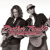 Play & Download Live From Nashville by Brother Trouble | Napster