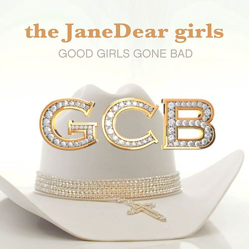 Play & Download Good Girls Gone Bad by The JaneDear Girls | Napster