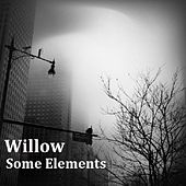 Some Elements by Willow