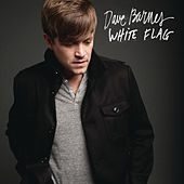 Play & Download White Flag (Radio Edit) by Dave Barnes | Napster