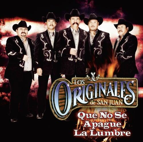 Que No Se Apague La Lumbre by Los Originales De San Juan