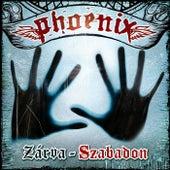 Play & Download Zárva - Szabadon by Phoenix | Napster