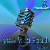 Sensual Vocal House 9 by Various Artists